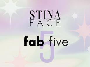 StinaFace Fab Five