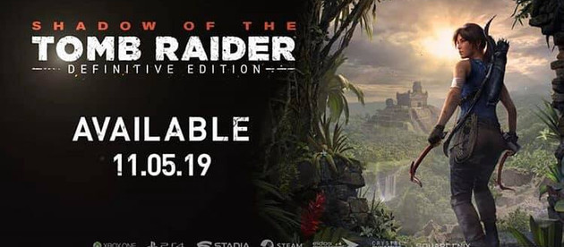 Officially announced Shadow of the Tomb Raider: Definitive Edition