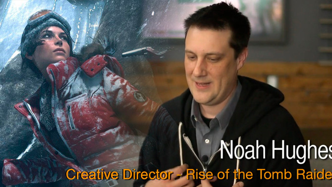 Interview with Noah Hughes, Creative Director of Rise of the Tomb Raider