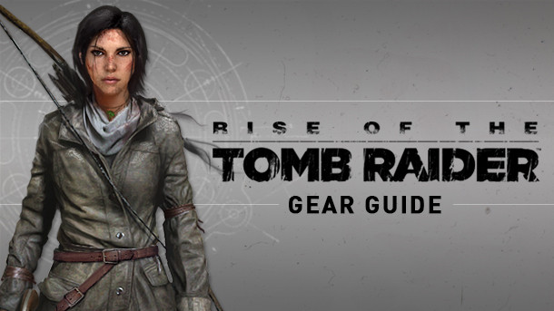 A Breakdown Of Lara's Gear In Rise Of The Tomb Raider