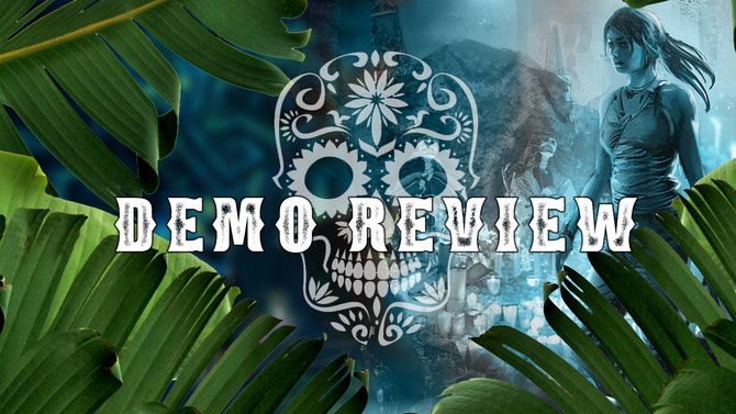 Shadow of the Tomb Raider: DEMO REVIEW