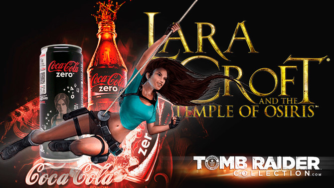 Campaing of Coca-Cola ZERO for Lara Croft and the Temple of Osiris