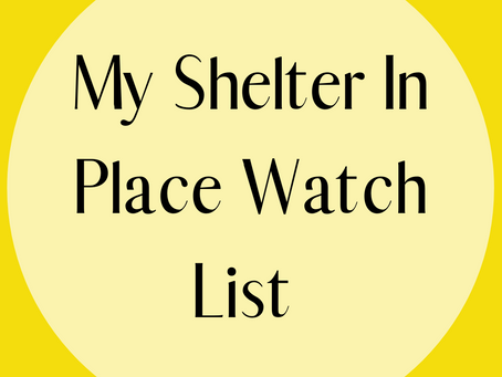 My Shelter In Place Watch List