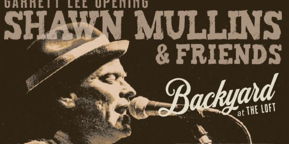 Backyard@TheLoft Presents Shawn Mullins and Friends Featuring Marshall Ruffin