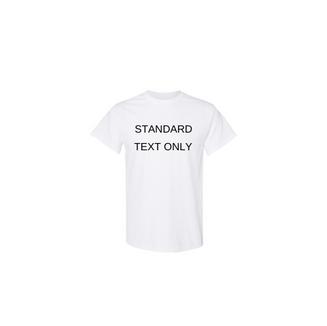 Custom T-shirt - Standard Text Only
