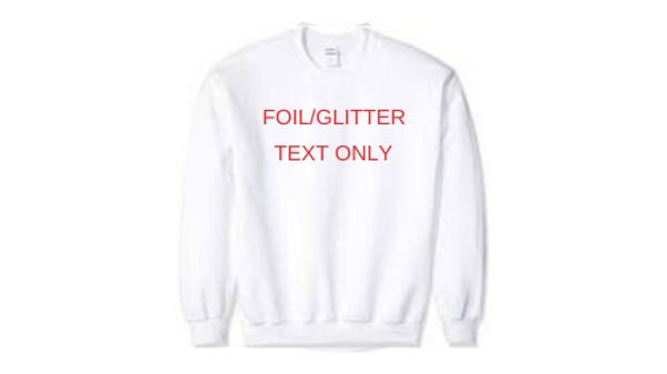Custom Crewneck - Foil/Glitter Text Only