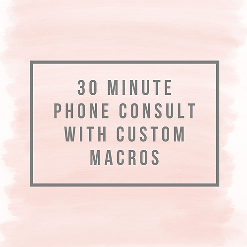30 Minute Consult With Custom Macros