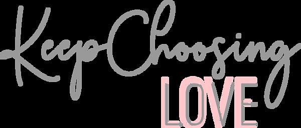 KeepChoosingLove.png