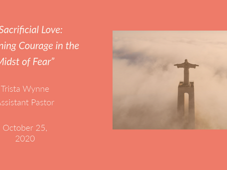 A Sacrificial Love: Awakening Courage in the Midst of Fear""