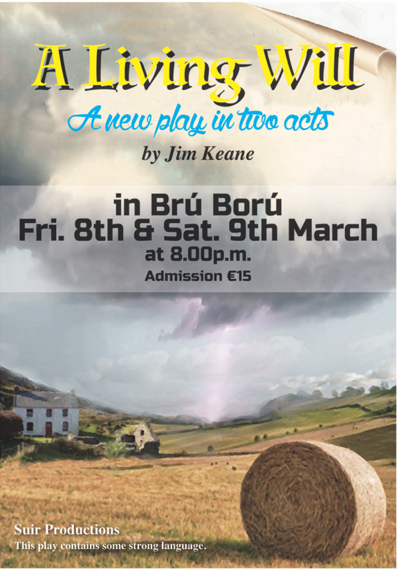 "Poster for the Irish play ""A Living Will"" by Jim Keane, an Irish playwright and radio host, at the Bru Boru theatre."