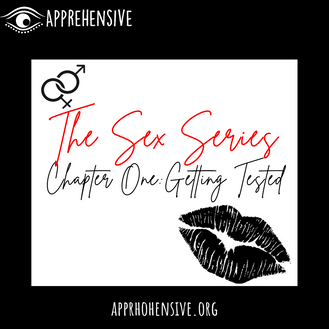 The Sex Series Chapter One: Getting Tested