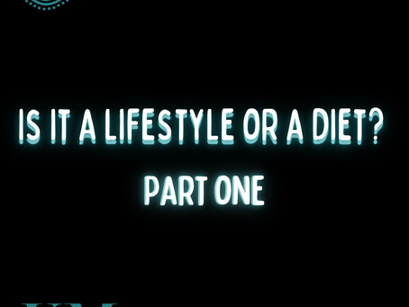Is it a Lifestyle or Diet? Part 1