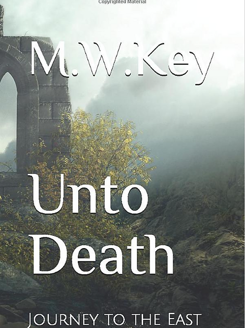 Unto Death: Journey to the East