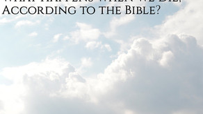 What Happens When We Die, According to the Bible?