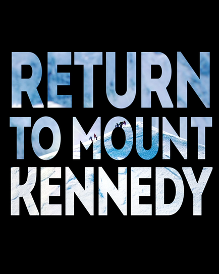 """Legend"" - Return To Mount Kennedy"