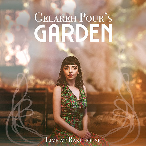 Gelareh Pour's Garden Live at Bakehouse Digital Download - Video and Audio