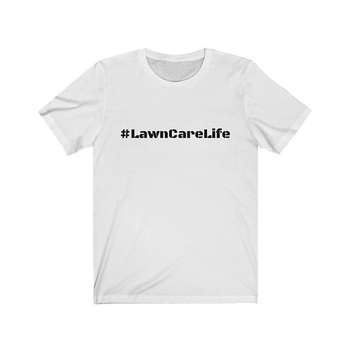 The Lawn Care Life T-Shirt