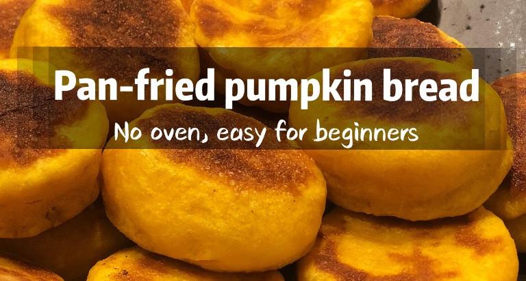 No-bake pumpkin bread - crispy pan-fried bread dough balls recipe for beginners