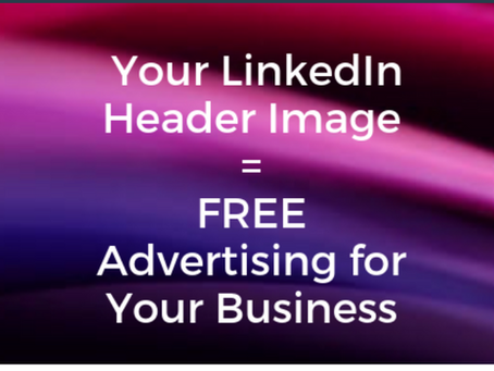 Your LinkedIn Header Is Free Marketing For You