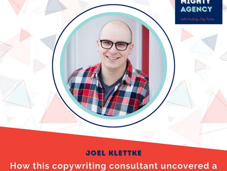 Joel Klettke: How this copywriting consultant uncovered a new opportunity to serve fast-growing B2Bs