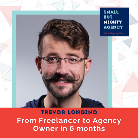Trevor Longino: From Freelancer to Agency Owner in Six Months