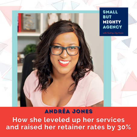 Andréa Jones: How she leveled up her services and raised her retainer rates by 30%
