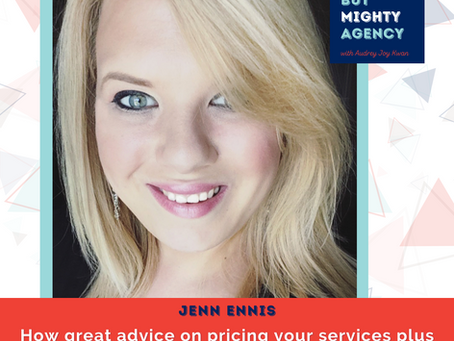 Jenn Ennis: How great advice on pricing services and one bold project can change your business