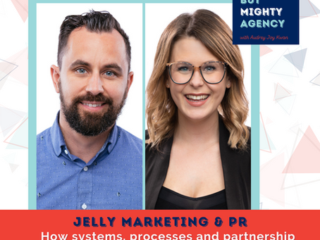 Jelly Marketing & PR: How systems, processes and partnership helps this agency serve over 80 clients