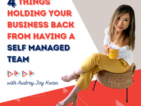 4 Things Holding Your Business  Back from Having a Self Managing Team