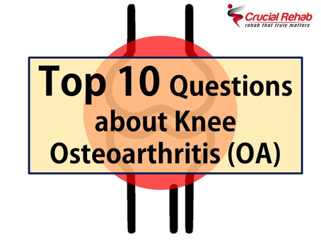 Top 10 Questions about Knee Osteoarthritis (OA)