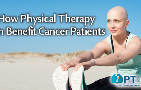 Guide to Cancer. How a Physical Therapist Can Help.