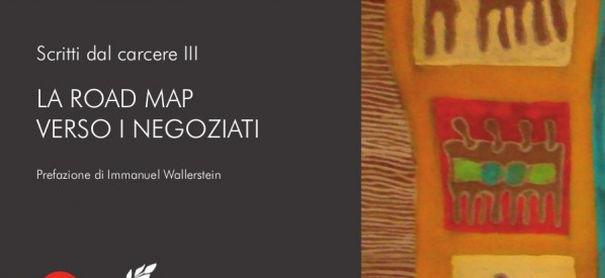 Pubblicato in italiano 'La Road Map verso i negoziati' di Abdullah Öcalan