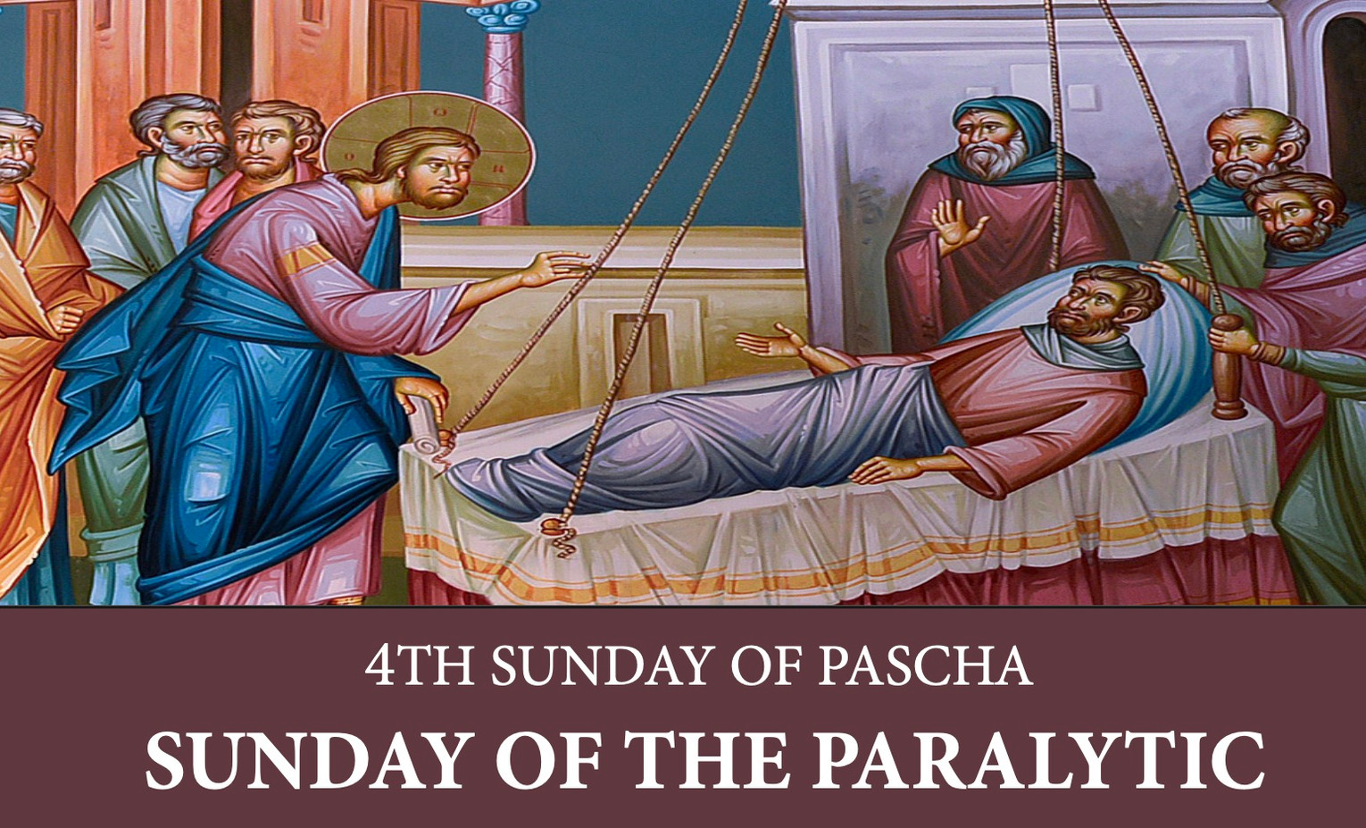 DCE Materials: The Fourth Sunday of Pascha - Sunday of the Paralytic