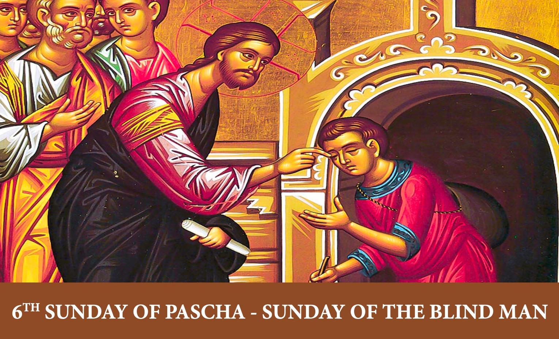 EDU Materials: The Sixth Sunday of Pascha - Sunday of the Blind Man