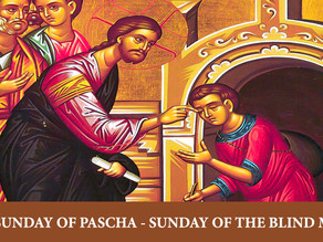 The Sixth Sunday of Pascha - Sunday of the Blind Man