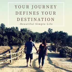 Your journey defines your destination
