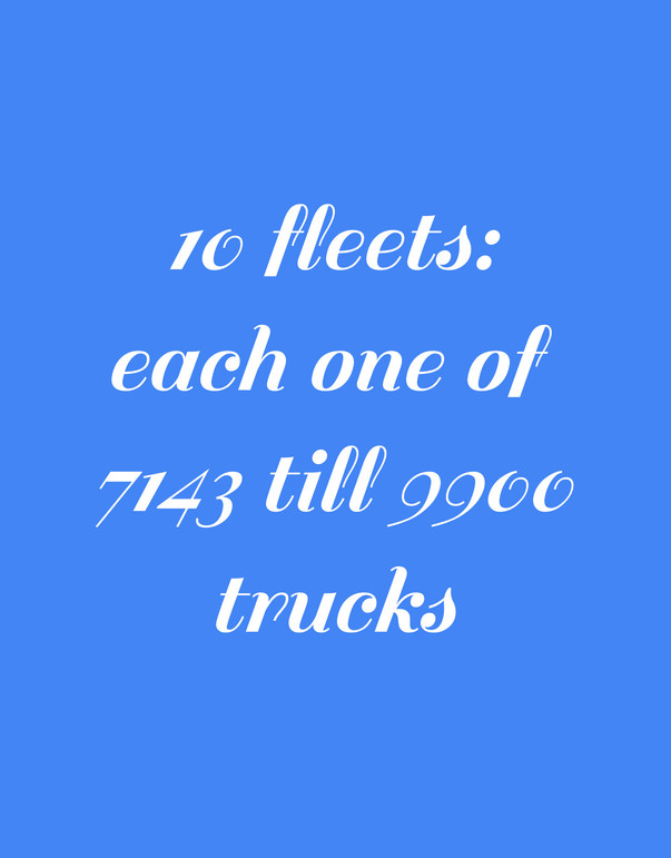 10 fleets_ each one of 7143 till 9900 trucks