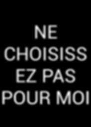 'NE CHOISISSEZ PAS POUR MOI' affiche de protestation, de citoyenneté et de démocratie (Lénie Blue)