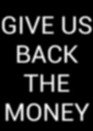'GIVE US BACK THE MONEY' citizenship, citizen, democracy protest poster (Lénie Blue)