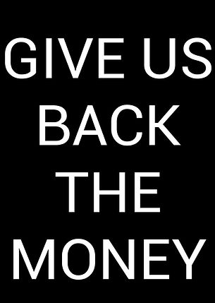 'GIVE US BACK THE MONEY' citizenship, citizen, democracy protest poster (Lénie Blue)
