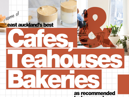 Supporting Local Businesses: East Auckland's Best Cafes, Teahouses & Bakeries