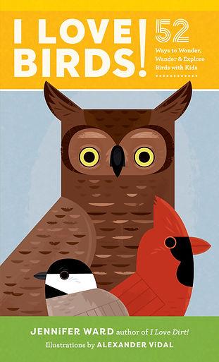 I Love Birds! by Jennifer Ward and Alexander Vidal