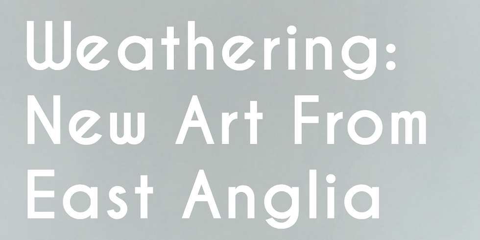 Weathering New Art From East Anglia