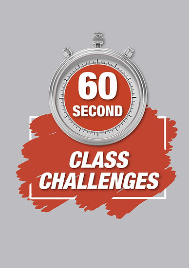 60 Second Class Challenges