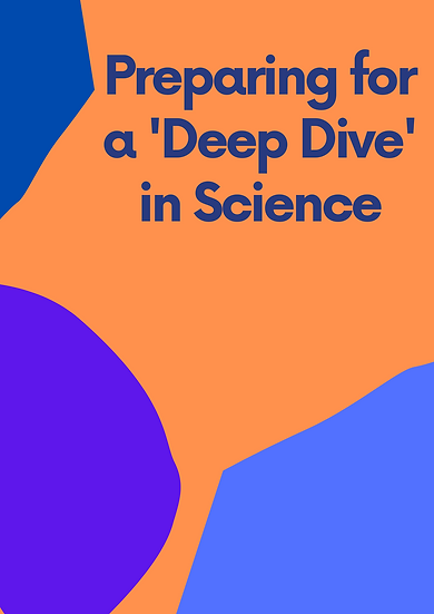 Preparing for a Science 'Deep Dive'