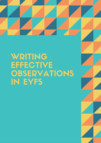 Writing Effective Observations in EYFS