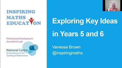 Exploring Key Ideas in Mathematics in Years 5 & 6