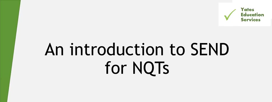 An Introduction to SEND for NQTs