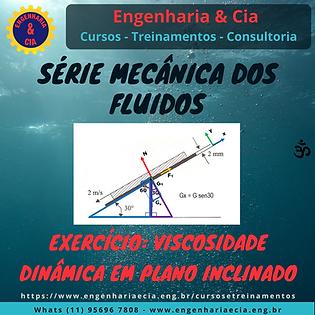 Exercício: Viscosidade Dinâmica com Plano Inclinado