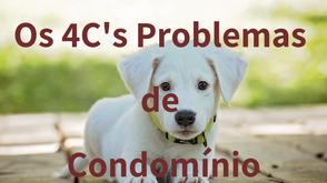 Problemas nos Condomínios podem ser resumidos em 4 C's